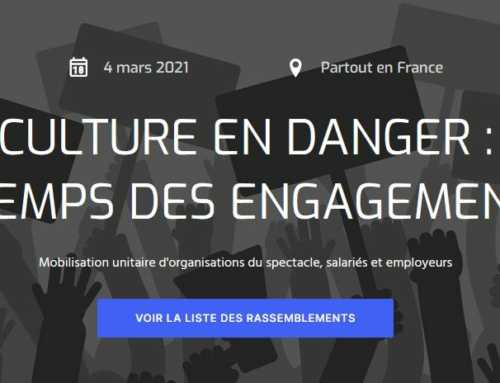 CULTURE EN DANGER :  LE TEMPS DES ENGAGEMENTS ! 4 mars mobilisation nationale